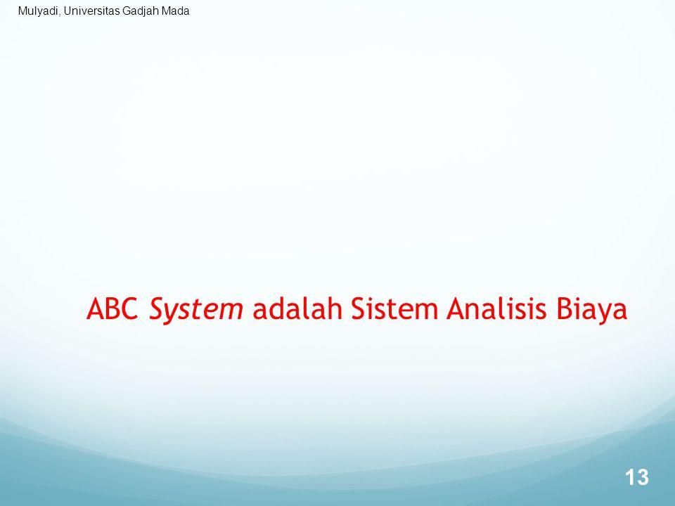Mulyadi, Universitas Gadjah Mada ABC System adalah Sistem Analisis Biaya 13