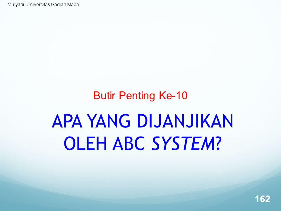 Mulyadi, Universitas Gadjah Mada Butir Penting Ke-10 APA YANG DIJANJIKAN OLEH ABC SYSTEM? 162