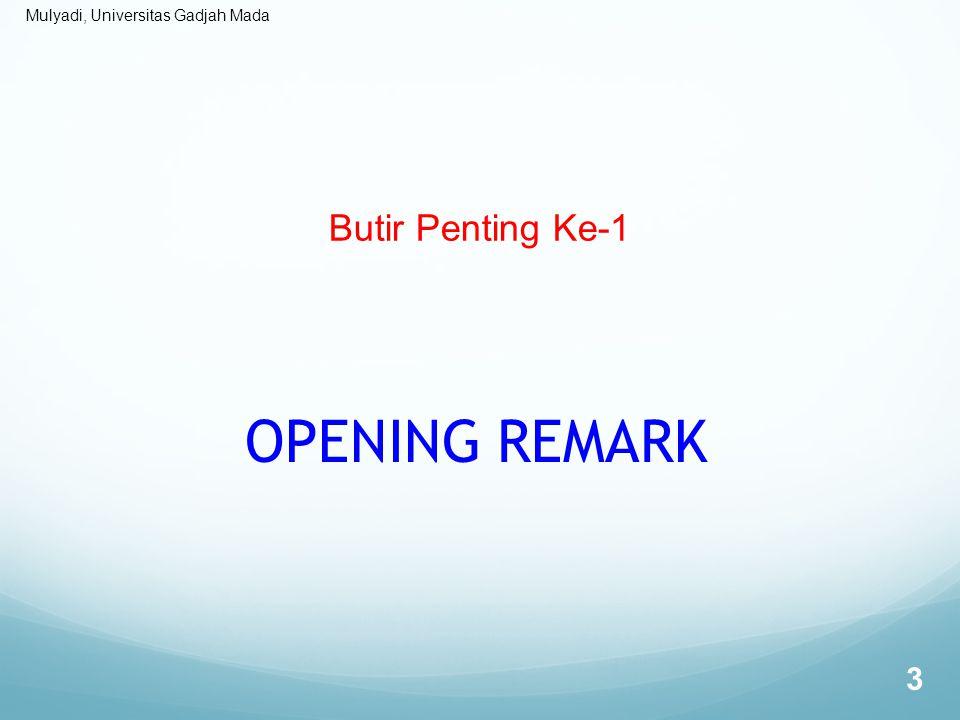 Mulyadi, Universitas Gadjah Mada Butir Penting Ke-1 OPENING REMARK 3