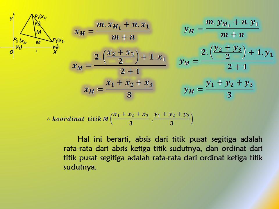 Dari Geometri Elementer kita tahu bahwa M titik potong antar garis tengahnya, berada pada garis tengah P 1 M 1 pada jarak dua pertiga dari P 1 ke M 1.