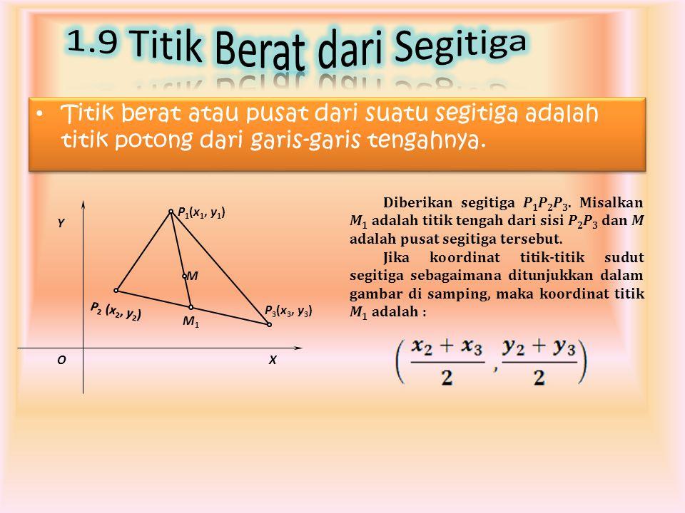 Titik berat atau pusat dari suatu segitiga adalah titik potong dari garis-garis tengahnya.