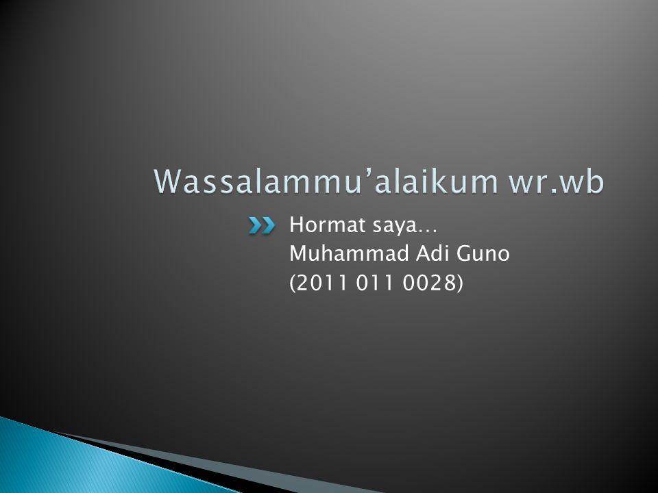 Hormat saya… Muhammad Adi Guno (2011 011 0028)
