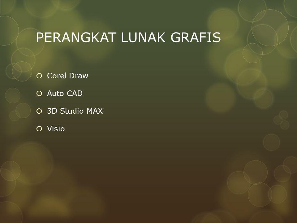 PERANGKAT LUNAK GRAFIS  Corel Draw  Auto CAD  3D Studio MAX  Visio