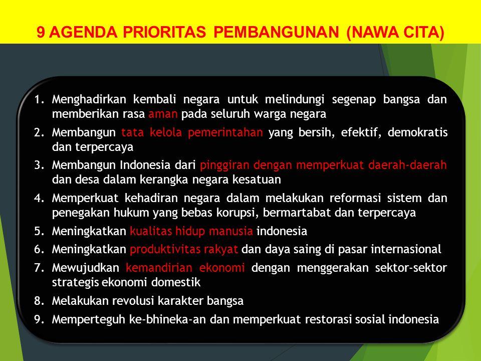 1.Menghadirkan kembali negara untuk melindungi segenap bangsa dan memberikan rasa aman pada seluruh warga negara 2.Membangun tata kelola pemerintahan