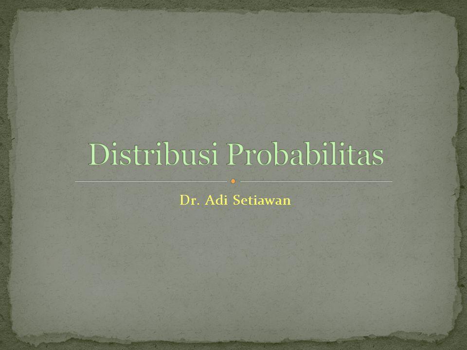 Agar sebuah fungsi dapat menjadi sebuah fungsi kepadatan probabilitas dari suatu variabel acak kontinu : 1  Fungsi kepadatan probabilitas f(x)  0  2  Luas total daerah di bawah kurva f(x) adalah 1 yaitu Jika X variabel acak kontinu maka berlaku