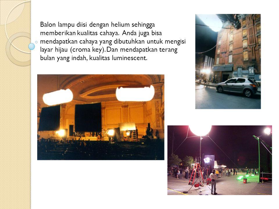 Balon lampu diisi dengan helium sehingga memberikan kualitas cahaya. Anda juga bisa mendapatkan cahaya yang dibutuhkan untuk mengisi layar hijau (crom