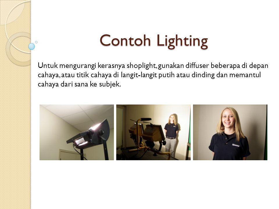 Contoh Lighting Untuk mengurangi kerasnya shoplight, gunakan diffuser beberapa di depan cahaya, atau titik cahaya di langit-langit putih atau dinding