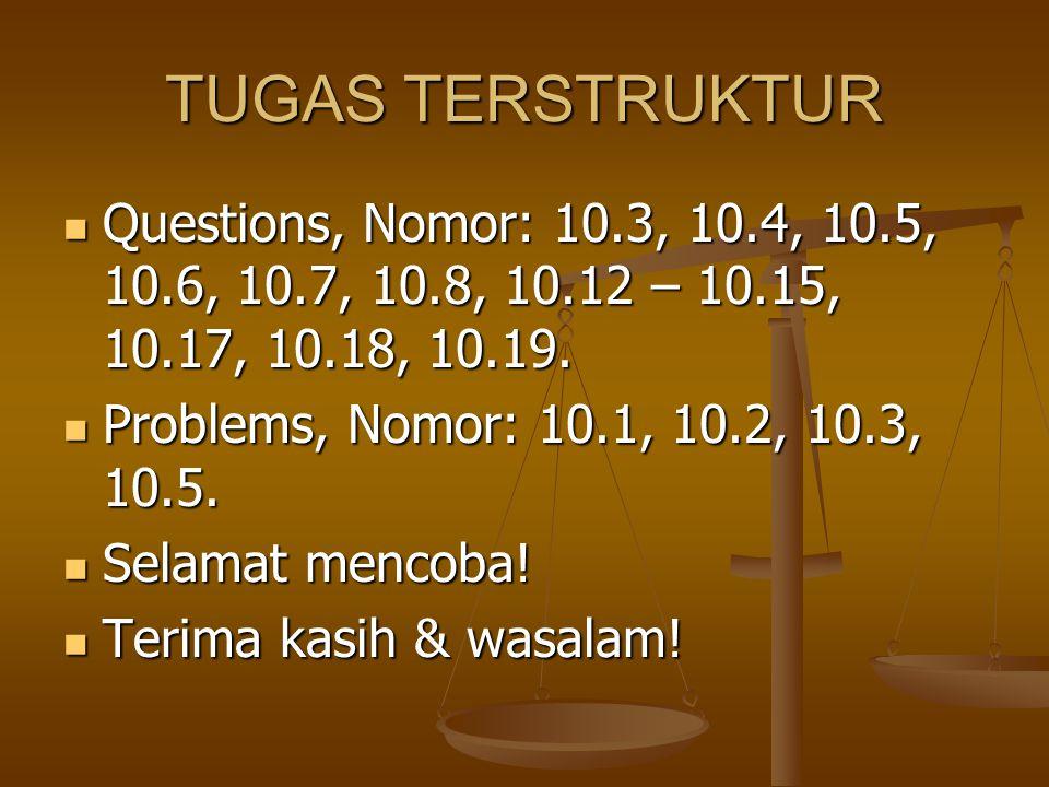 TUGAS TERSTRUKTUR Questions, Nomor: 10.3, 10.4, 10.5, 10.6, 10.7, 10.8, 10.12 – 10.15, 10.17, 10.18, 10.19. Questions, Nomor: 10.3, 10.4, 10.5, 10.6,