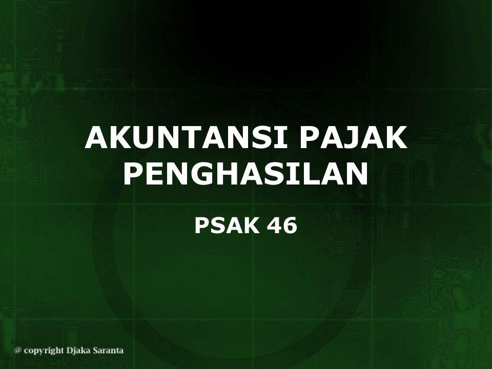 AKUNTANSI PAJAK PENGHASILAN PSAK 46