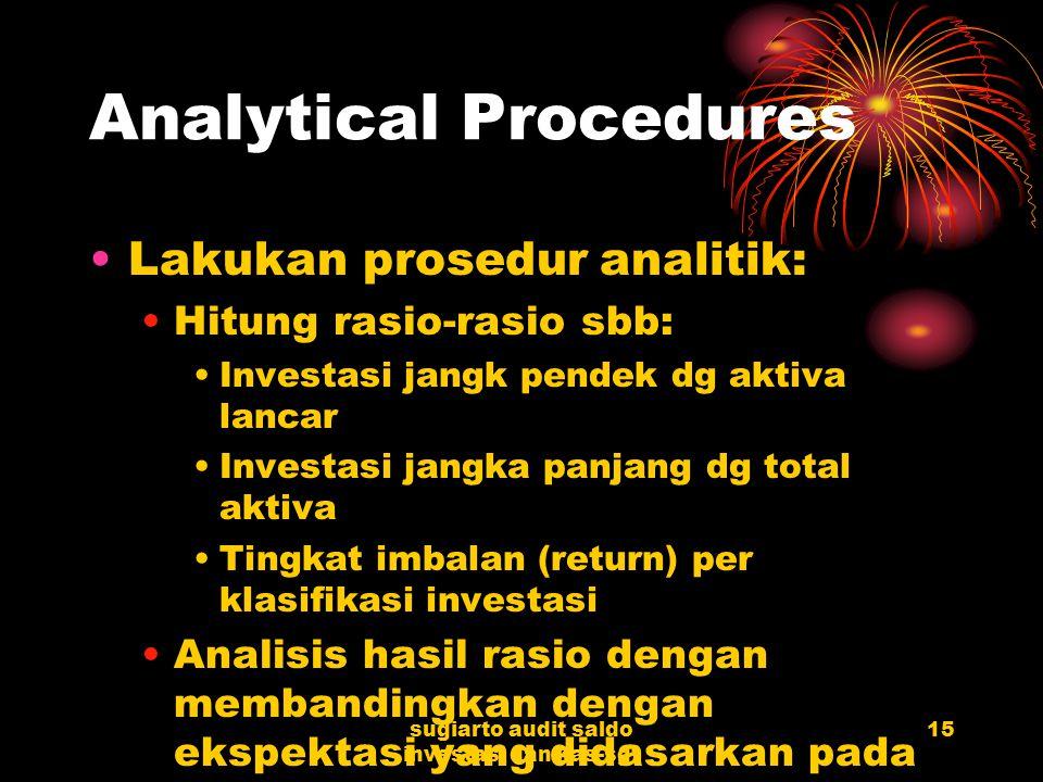 sugiarto audit saldo investasi dan kas-sgt 14 2. Lakukan prosedur awal pada saldo dan catatan investasi yang memerlukan pengujian lebih lanjut. Trace