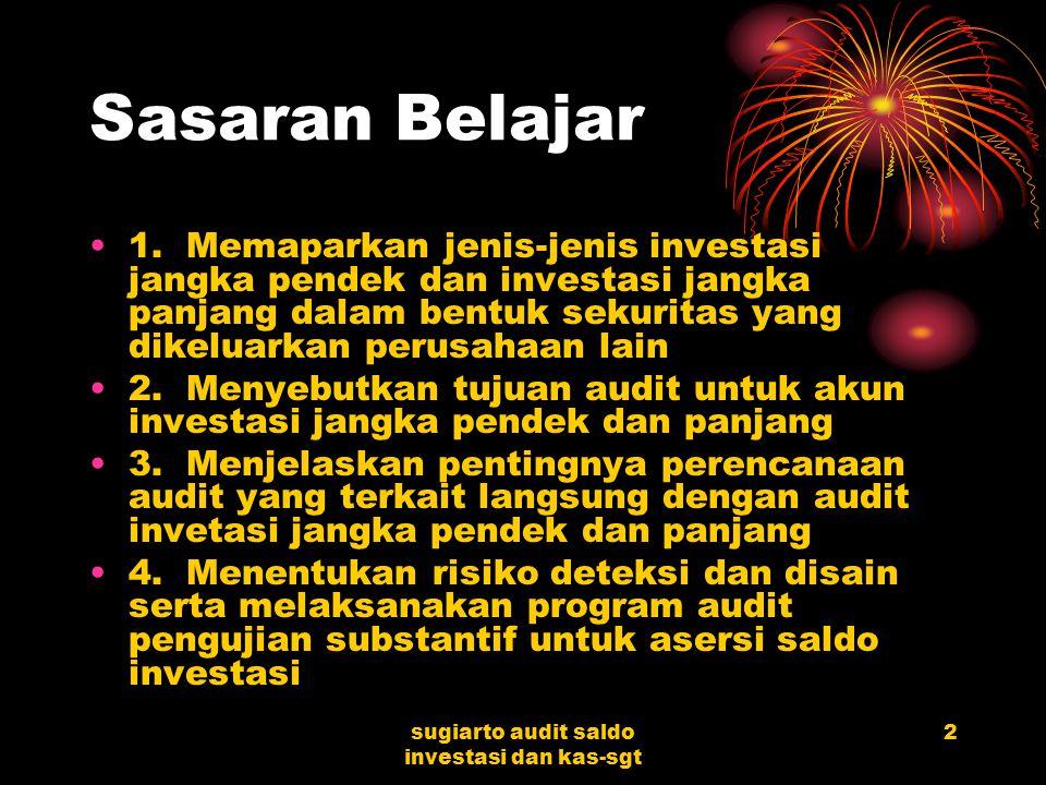 sugiarto audit saldo investasi dan kas-sgt 2 Sasaran Belajar 1.