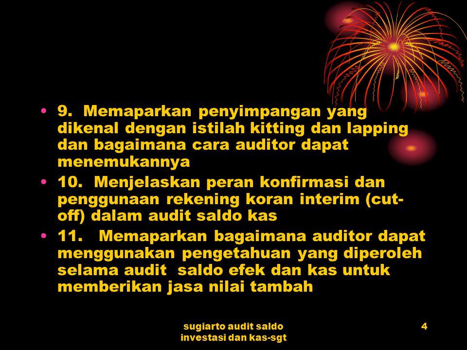 sugiarto audit saldo investasi dan kas-sgt 24 Pertimbangan Perencanaan Audit Saldo Kas Materiality .