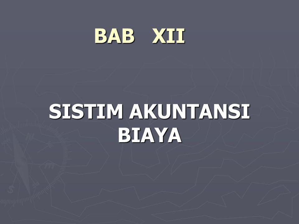 BAB XII SISTIM AKUNTANSI BIAYA