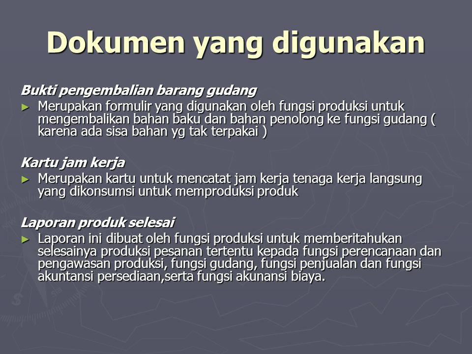Dokumen yang digunakan Bukti pengembalian barang gudang ► Merupakan formulir yang digunakan oleh fungsi produksi untuk mengembalikan bahan baku dan ba