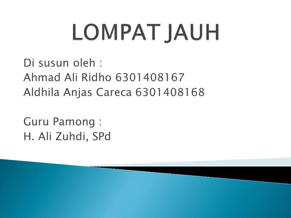 Di susun oleh : Ahmad Ali Ridho 6301408167 Aldhila Anjas Careca 6301408168 Guru Pamong : H.