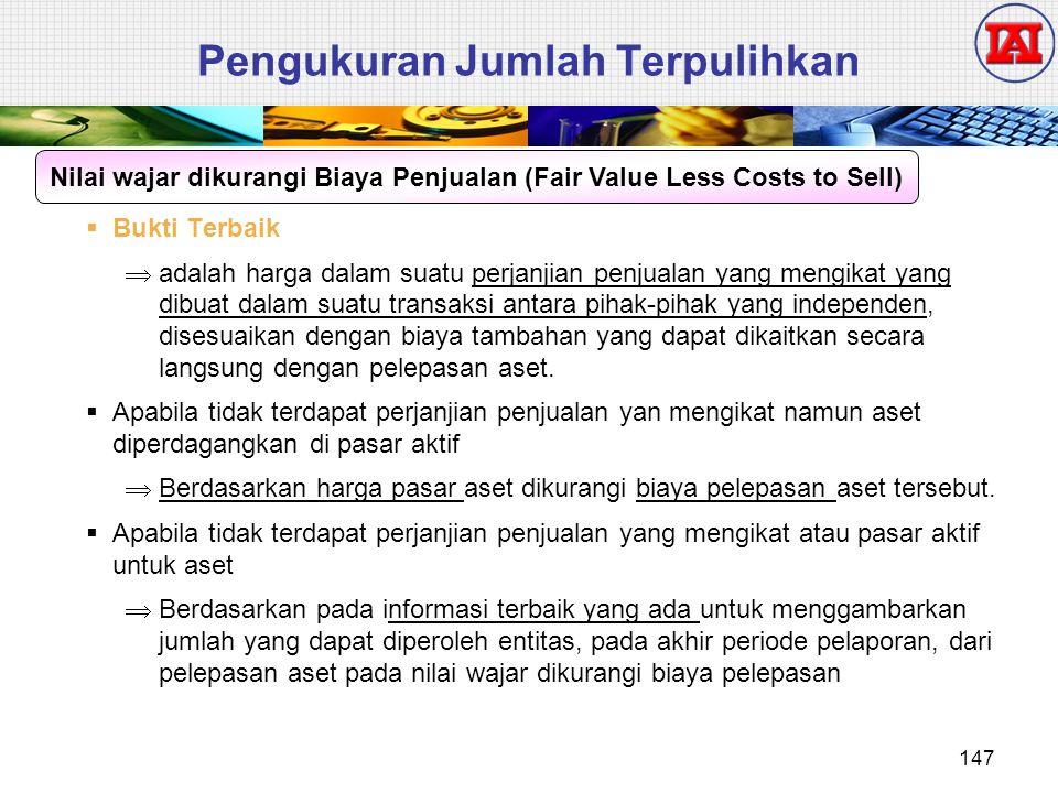 Pengukuran Jumlah Terpulihkan  Bukti Terbaik  adalah harga dalam suatu perjanjian penjualan yang mengikat yang dibuat dalam suatu transaksi antara p
