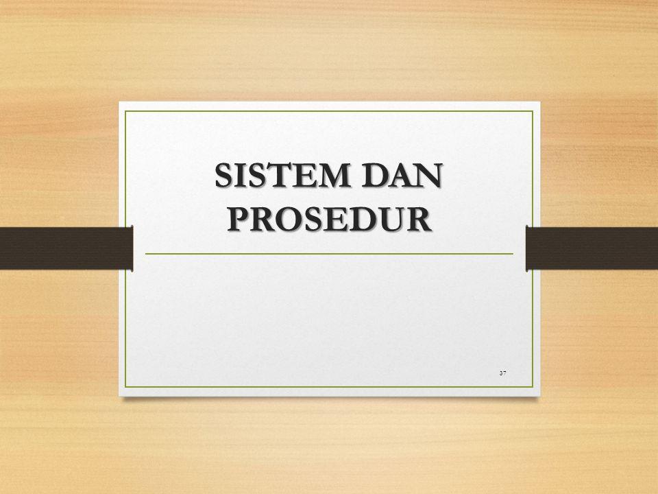 SISTEM DAN PROSEDUR 37