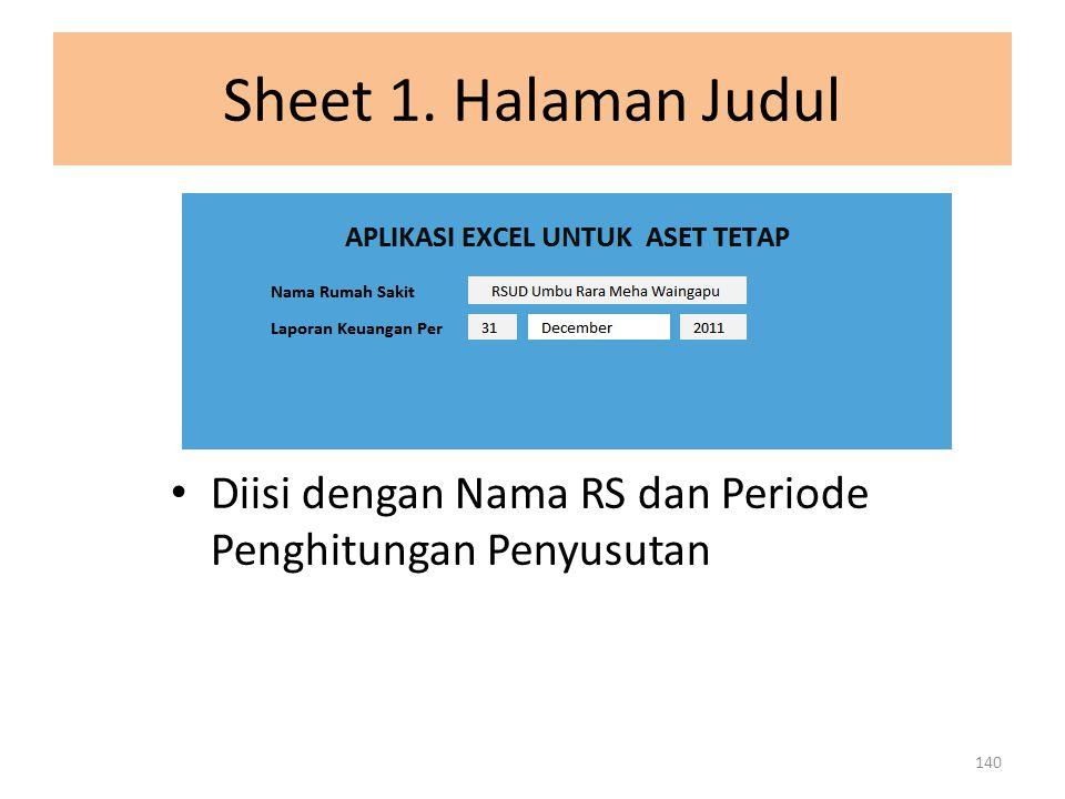 Sheet 1. Halaman Judul Diisi dengan Nama RS dan Periode Penghitungan Penyusutan 140
