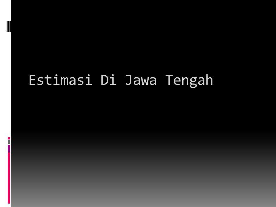 Estimasi Di Jawa Tengah