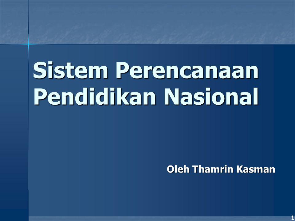 1 Sistem Perencanaan Pendidikan Nasional Oleh Thamrin Kasman