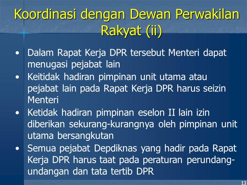 13 Dalam Rapat Kerja DPR tersebut Menteri dapat menugasi pejabat lain Keitidak hadiran pimpinan unit utama atau pejabat lain pada Rapat Kerja DPR haru