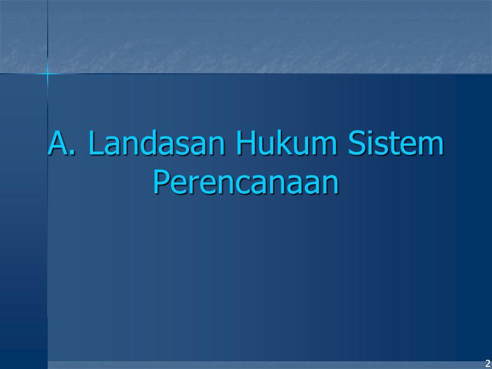 2 A. Landasan Hukum Sistem Perencanaan
