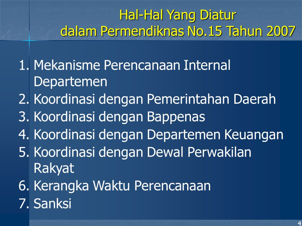 4 1.Mekanisme Perencanaan Internal Departemen 2.Koordinasi dengan Pemerintahan Daerah 3.Koordinasi dengan Bappenas 4.Koordinasi dengan Departemen Keua