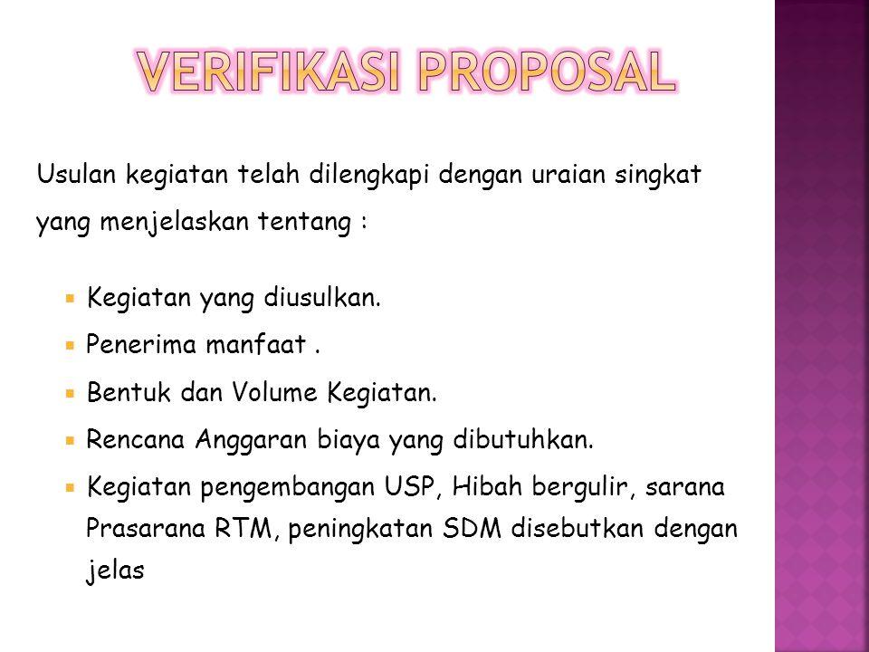 Verifikasi Proposal Tidak termasuk dalam daftar larangan [negative list] PPKM Kegiatan yang diusulkan dipastikan tidak didanai oleh dana program lain.
