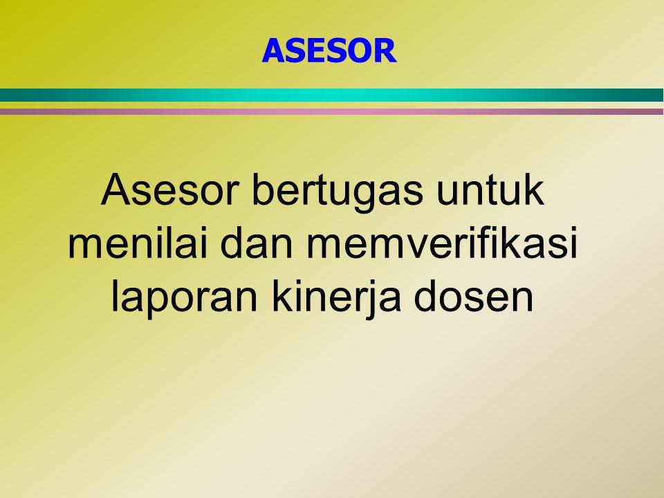 ASESOR Asesor bertugas untuk menilai dan memverifikasi laporan kinerja dosen