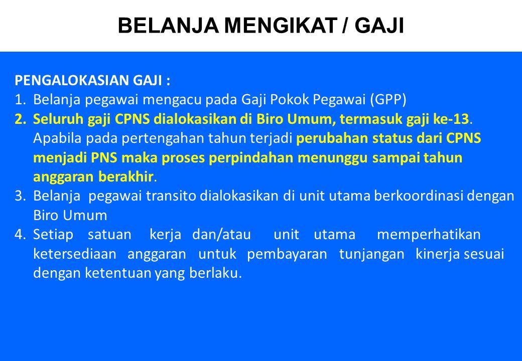6 PENGALOKASIAN GAJI : 1.Belanja pegawai mengacu pada Gaji Pokok Pegawai (GPP) 2.Seluruh gaji CPNS dialokasikan di Biro Umum, termasuk gaji ke-13. Apa