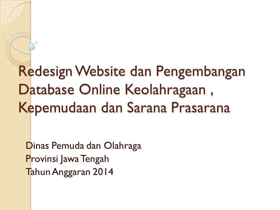 Redesign Website dan Pengembangan Database Online Keolahragaan, Kepemudaan dan Sarana Prasarana Dinas Pemuda dan Olahraga Provinsi Jawa Tengah Tahun Anggaran 2014