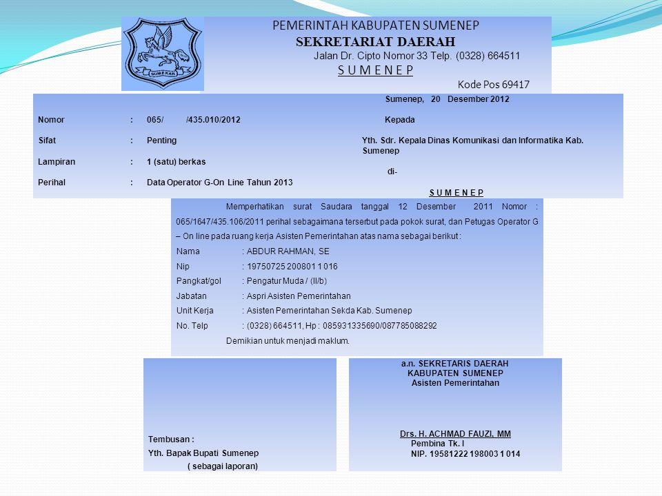 Tembusan : Yth. Bapak Bupati Sumenep ( sebagai laporan) a.n. SEKRETARIS DAERAH KABUPATEN SUMENEP Asisten Pemerintahan Drs. H. ACHMAD FAUZI, MM Pembina