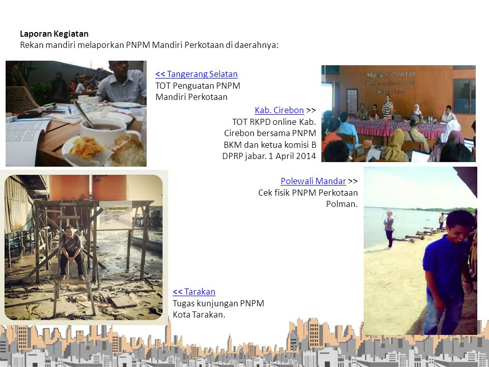 Laporan Kegiatan Rekan mandiri melaporkan PNPM Mandiri Perkotaan di daerahnya: Kab. CirebonKab. Cirebon >> TOT RKPD online Kab. Cirebon bersama PNPM B