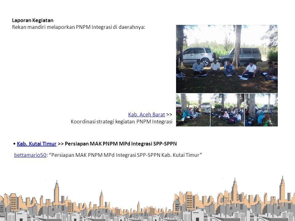 Laporan Kegiatan Rekan mandiri melaporkan PNPM Integrasi di daerahnya: Kab. Aceh BaratKab. Aceh Barat >> Koordinasi strategi kegiatan PNPM Integrasi K