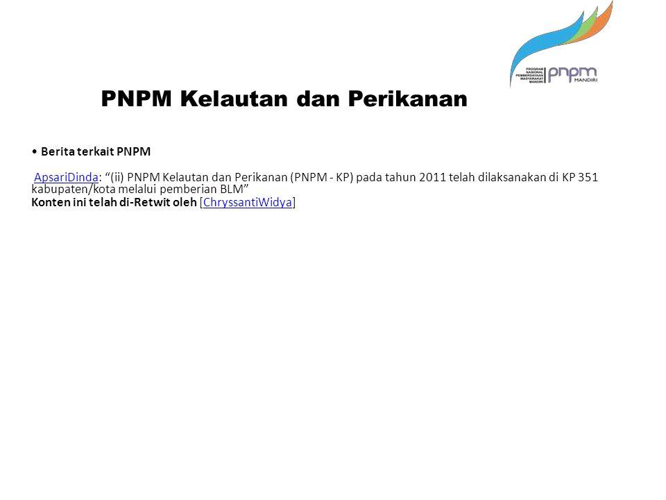 """Berita terkait PNPM ApsariDinda: """"(ii) PNPM Kelautan dan Perikanan (PNPM - KP) pada tahun 2011 telah dilaksanakan di KP 351 kabupaten/kota melalui pem"""