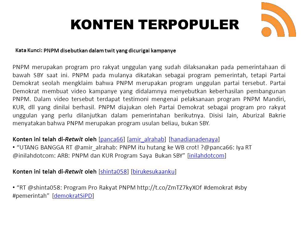 Kata Kunci: PNPM disebutkan dalam twit yang dicurigai kampanye PNPM merupakan program pro rakyat unggulan yang sudah dilaksanakan pada pemerintahaan d