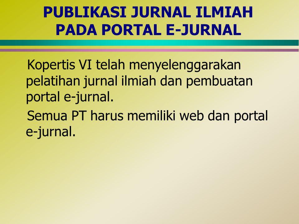 PUBLIKASI JURNAL ILMIAH PADA PORTAL E-JURNAL Kopertis VI telah menyelenggarakan pelatihan jurnal ilmiah dan pembuatan portal e-jurnal.