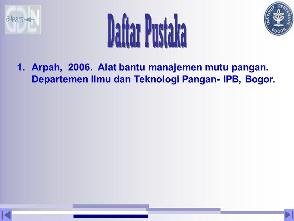 1.Arpah, 2006. Alat bantu manajemen mutu pangan. Departemen Ilmu dan Teknologi Pangan- IPB, Bogor.