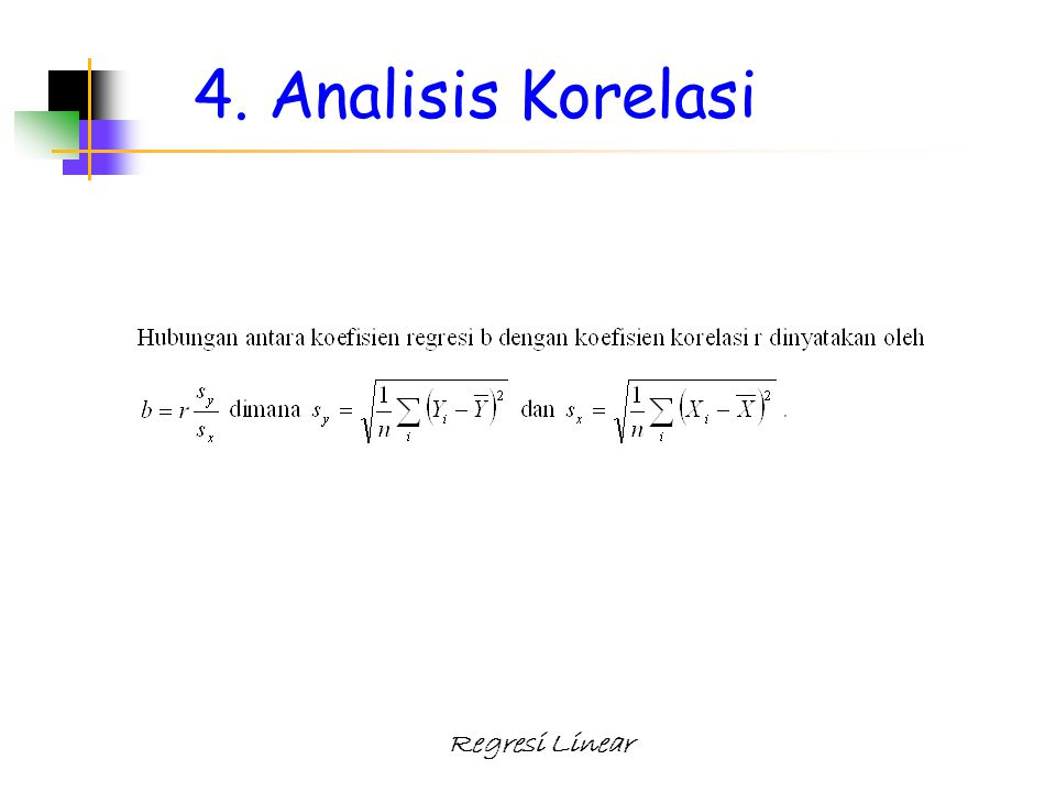 Regresi Linear 4. Analisis Korelasi