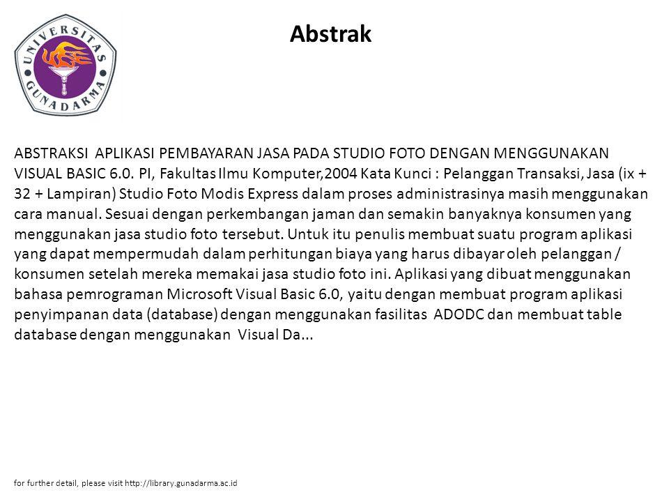 Abstrak ABSTRAKSI APLIKASI PEMBAYARAN JASA PADA STUDIO FOTO DENGAN MENGGUNAKAN VISUAL BASIC 6.0.