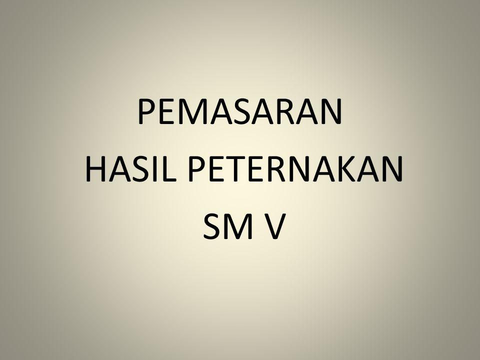PEMASARAN HASIL PETERNAKAN SM V