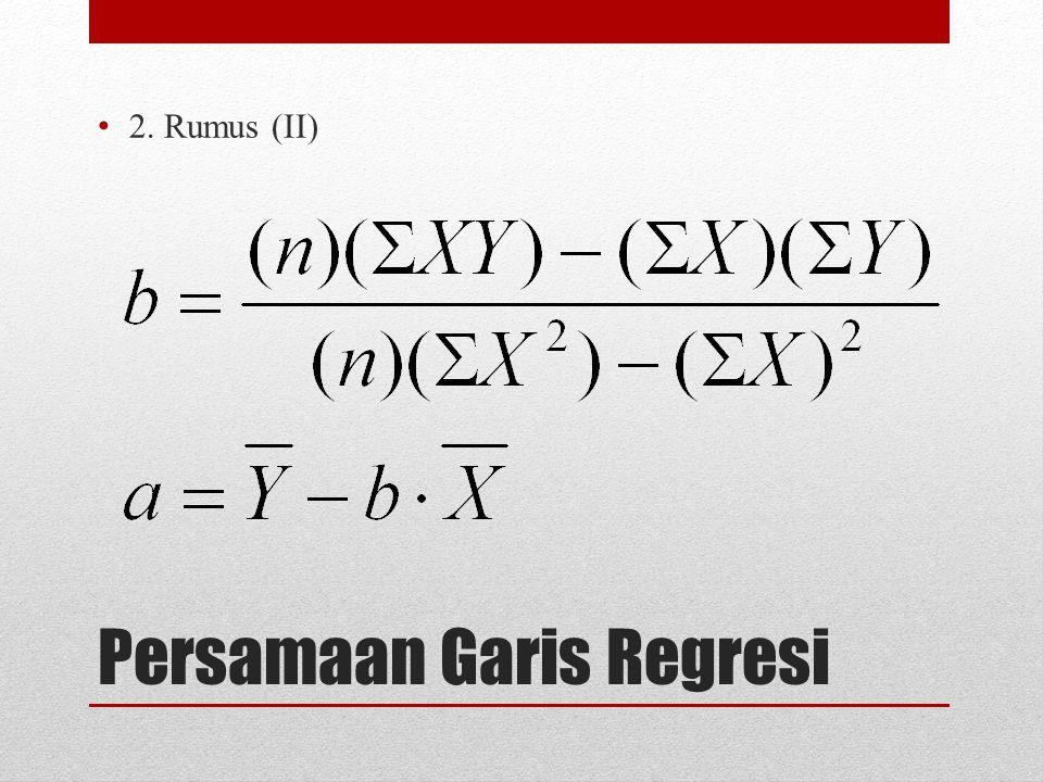 Persamaan Garis Regresi 2. Rumus (II)