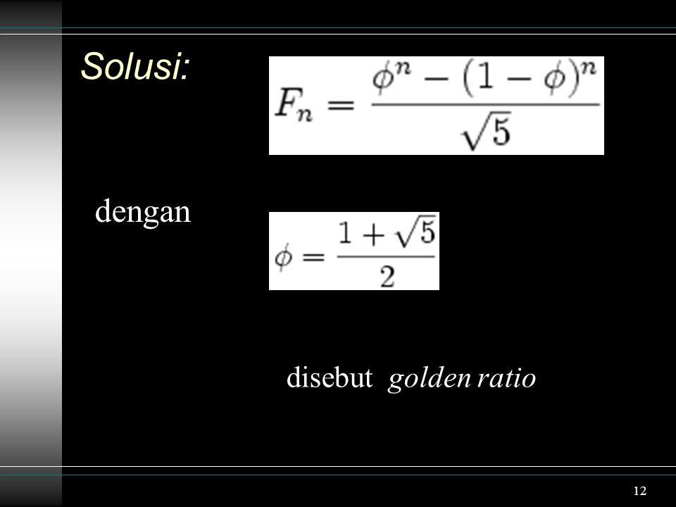 12 Solusi: dengan disebut golden ratio