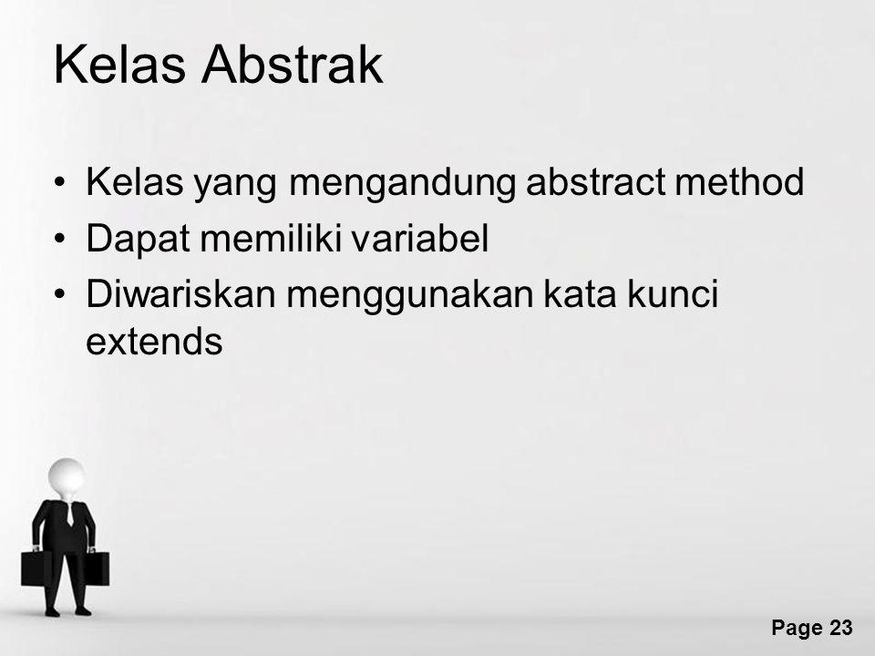 Page 23 Kelas Abstrak Kelas yang mengandung abstract method Dapat memiliki variabel Diwariskan menggunakan kata kunci extends