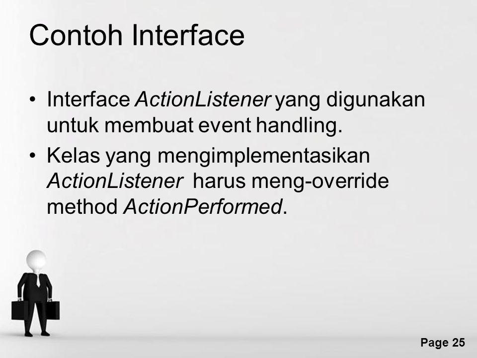 Page 25 Contoh Interface Interface ActionListener yang digunakan untuk membuat event handling.