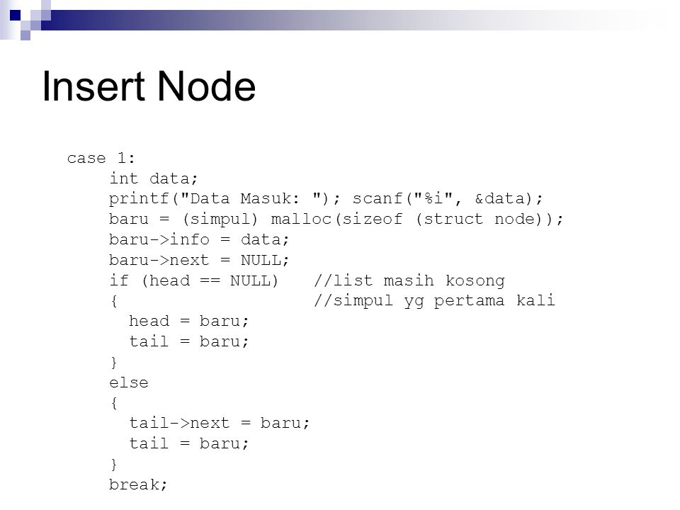 Insert Node case 1: int data; printf(