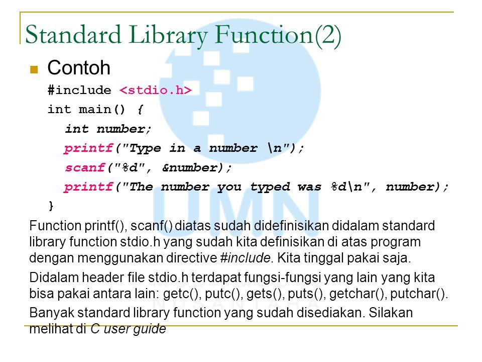 Sifat Function yang baik(3) Sample of High Fan Out: #include void hitungbangun(int p, int l, int a, int t) { int segi4; float segi3; segi4 = p * l; segi3 = a * 0.5 * t; printf( luas segiempat = %d m2\n ,segi4); printf( luas segitiga = %.2f m2\n ,segi3); } int main() { hitungbangun(10,10,10,10); return 0; } Sample of Low Fan Out: #include int hitungsegi4(int p, int l) { return p * l; } float hitungsegi3(int a, int t) { return a * 0.5 * t; } int main() { int segi4; float segi3; segi4 = hitungsegi4(10,10); segi3 = hitungsegi3(10,10); printf( luas segiempat = %d m2\n ,segi4); printf( luas segitiga = %.2f m2\n ,segi3); getch(); return 0; }