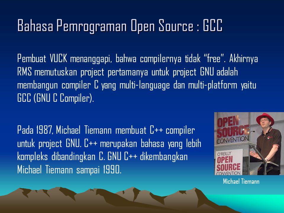Bahasa Pemrograman Open Source : GCC Pembuat VUCK menanggapi, bahwa compilernya tidak free .