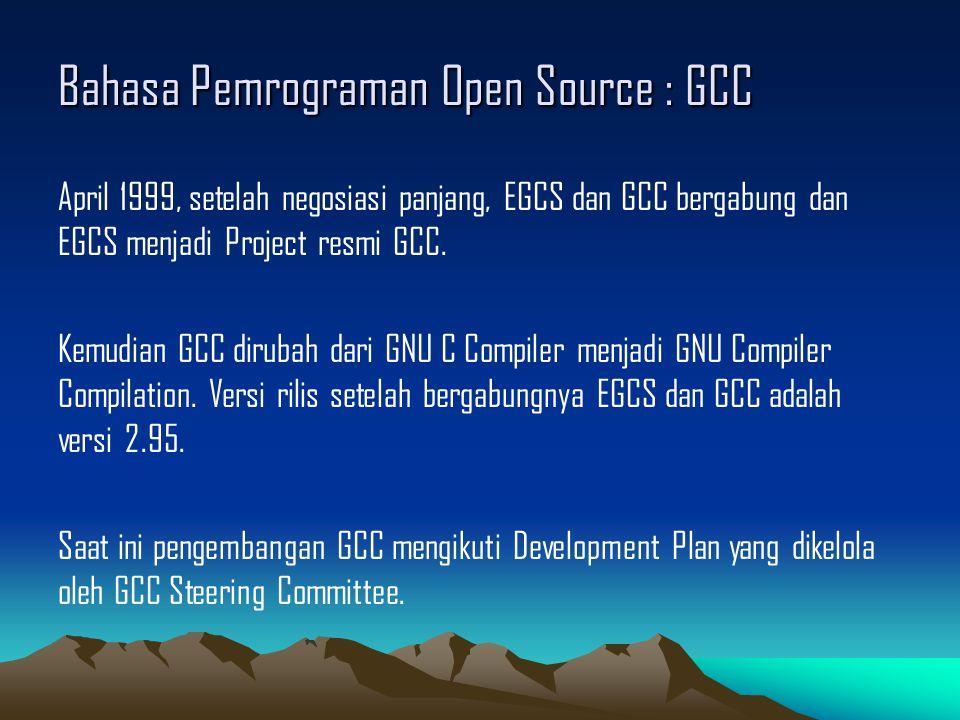 Bahasa Pemrograman Open Source : GCC April 1999, setelah negosiasi panjang, EGCS dan GCC bergabung dan EGCS menjadi Project resmi GCC.