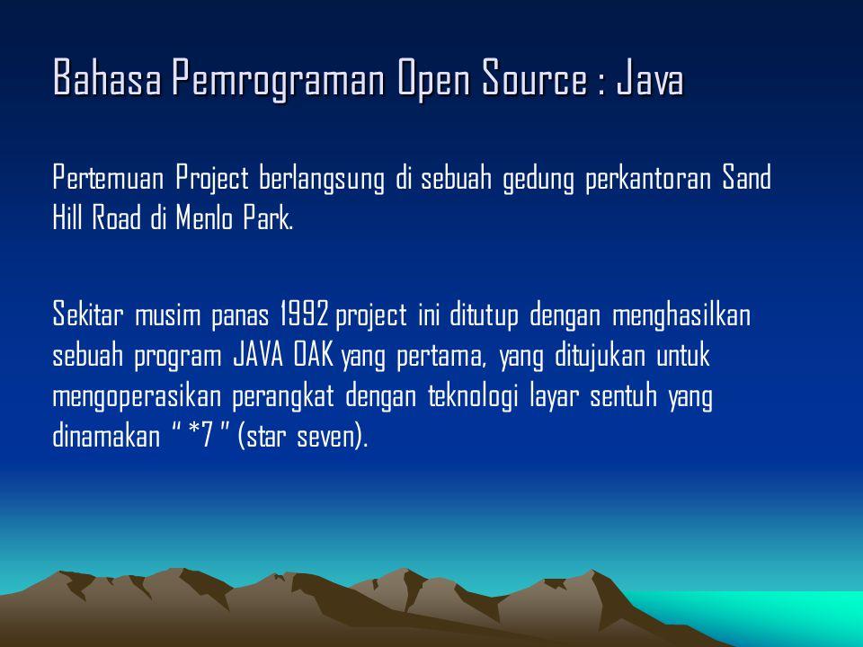 Bahasa Pemrograman Open Source : Java Pertemuan Project berlangsung di sebuah gedung perkantoran Sand Hill Road di Menlo Park.